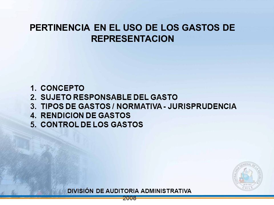 PERTINENCIA EN EL USO DE LOS GASTOS DE REPRESENTACION 1.CONCEPTO 2.SUJETO RESPONSABLE DEL GASTO 3.TIPOS DE GASTOS / NORMATIVA - JURISPRUDENCIA 4.RENDI
