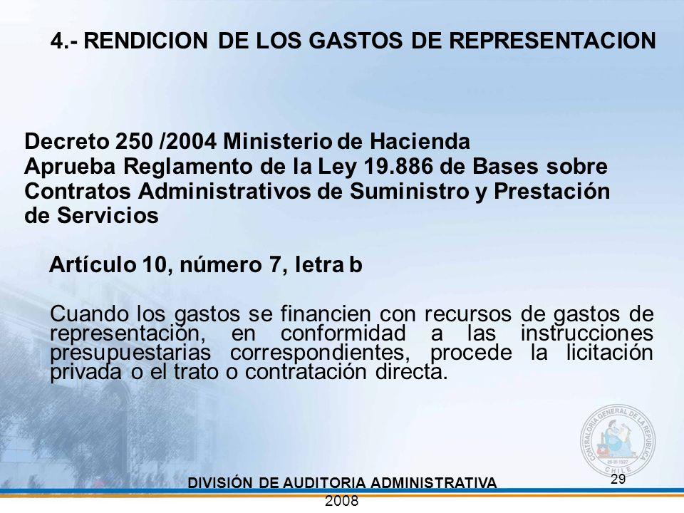 29 Decreto 250 /2004 Ministerio de Hacienda Aprueba Reglamento de la Ley 19.886 de Bases sobre Contratos Administrativos de Suministro y Prestación de