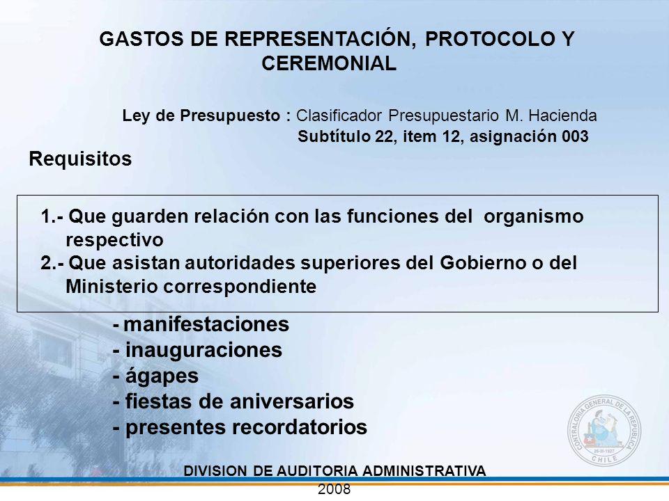 DIVISION DE AUDITORIA ADMINISTRATIVA 2008 GASTOS DE REPRESENTACIÓN, PROTOCOLO Y CEREMONIAL Ley de Presupuesto : Clasificador Presupuestario M. Haciend