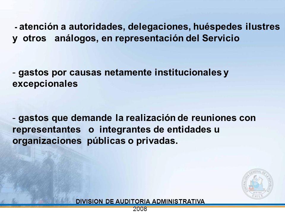 - atención a autoridades, delegaciones, huéspedes ilustres y otros análogos, en representación del Servicio - gastos por causas netamente instituciona