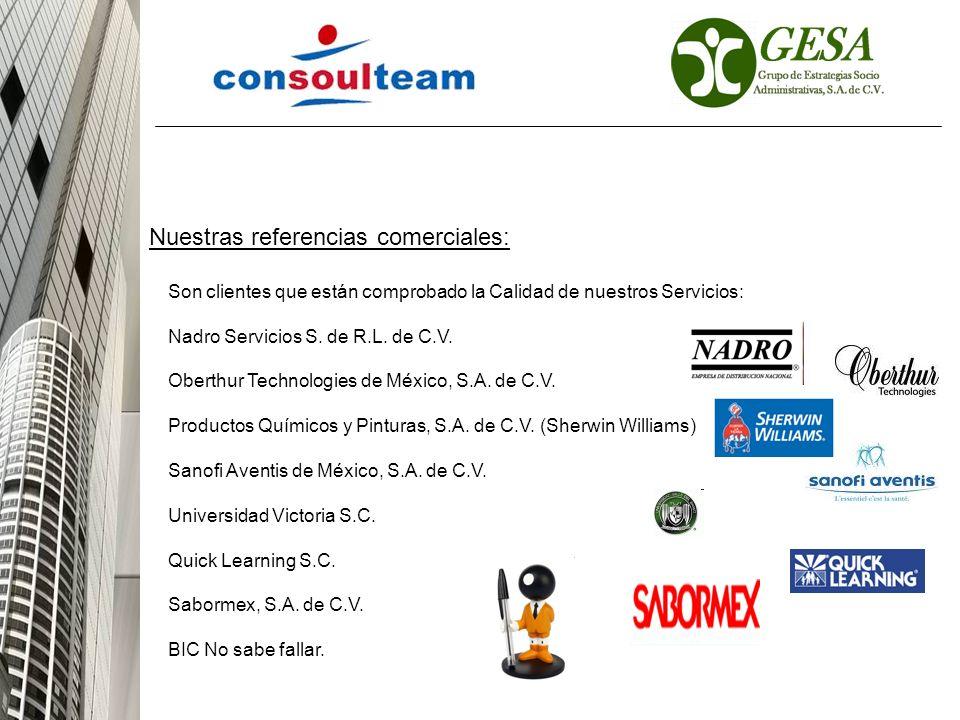 Nuestras referencias comerciales: Son clientes que están comprobado la Calidad de nuestros Servicios: Nadro Servicios S. de R.L. de C.V. Oberthur Tech
