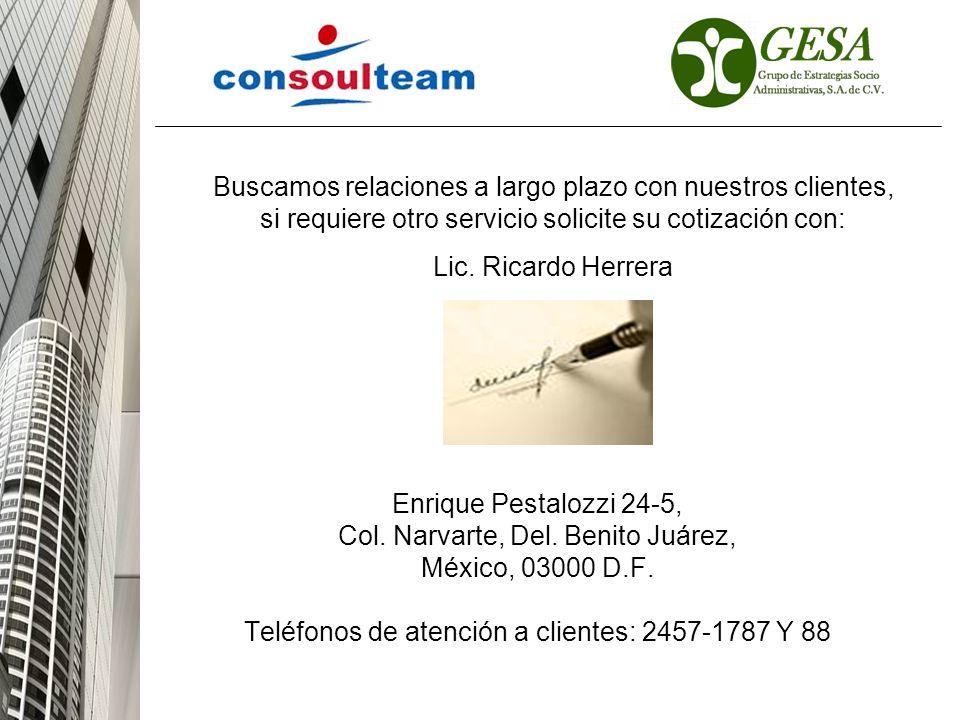 Enrique Pestalozzi 24-5, Col. Narvarte, Del. Benito Juárez, México, 03000 D.F. Teléfonos de atención a clientes: 2457-1787 Y 88 Buscamos relaciones a