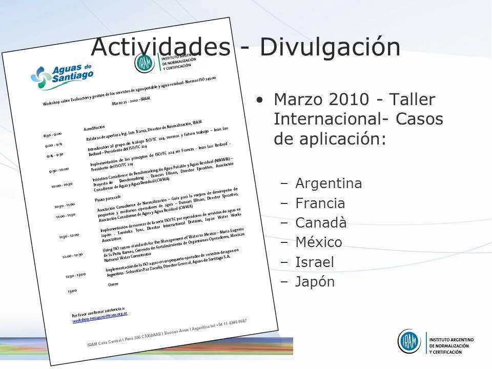 Actividades - Divulgación Marzo 2010 - Taller Internacional- Casos de aplicación: –Argentina –Francia –Canadà –México –Israel –Japón