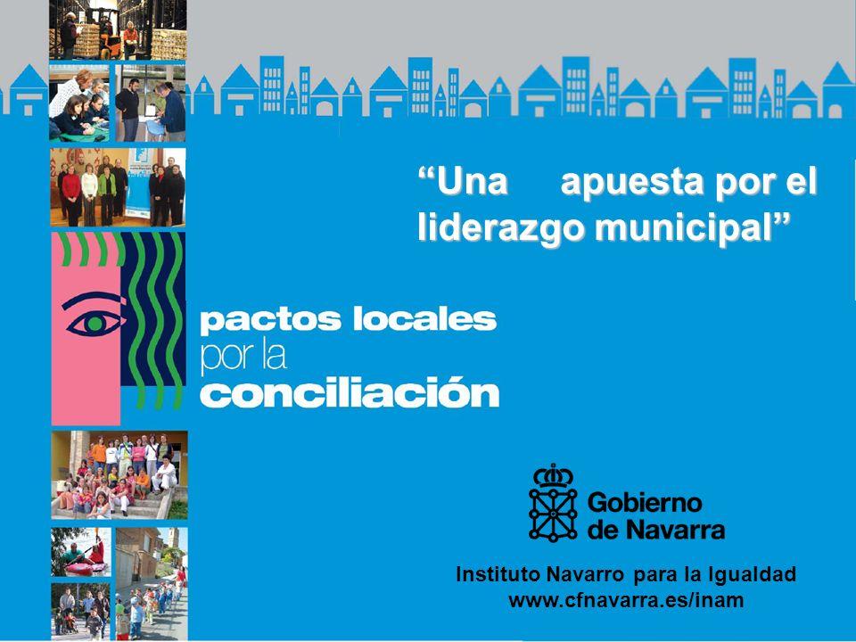 Instituto Navarro para la Igualdad www.cfnavarra.es/inam Una apuesta por el liderazgo municipal