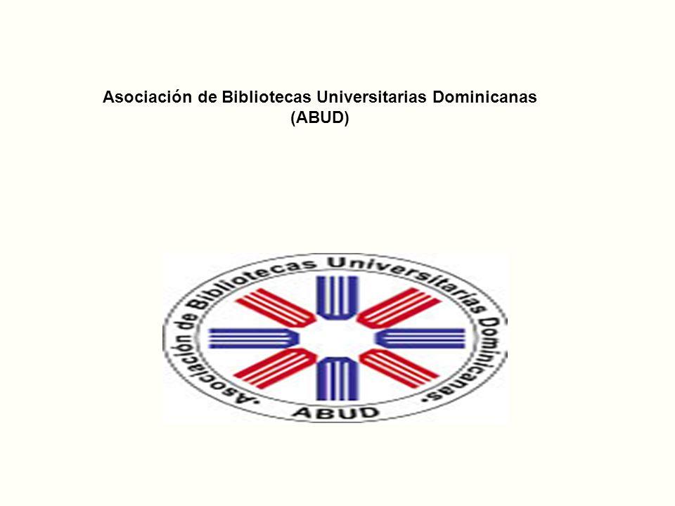Asociación de Bibliotecas Universitarias : una instancia al servicio del fortalecimiento de la infraestructura académica de la educación superior dominicana