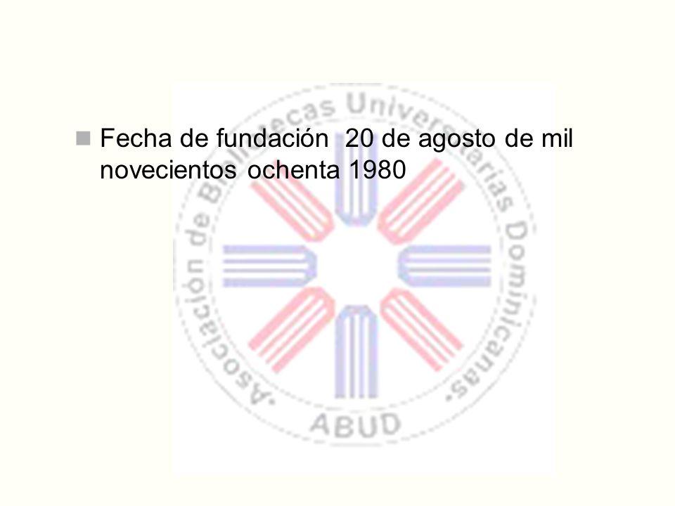 Fecha de fundación 20 de agosto de mil novecientos ochenta 1980