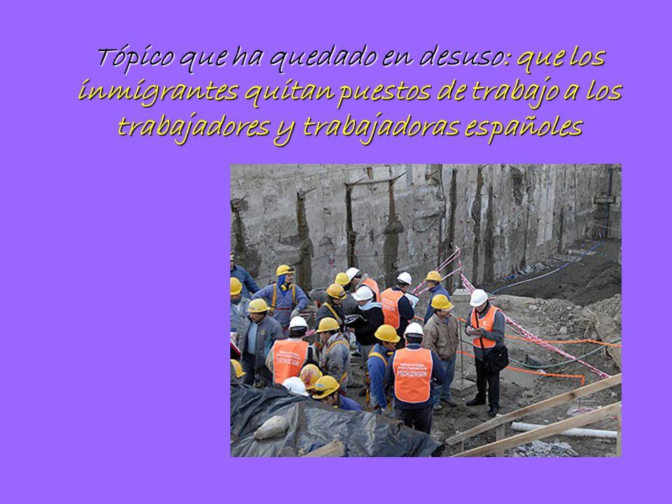 Tópico que ha quedado en desuso: que los inmigrantes quitan puestos de trabajo a los trabajadores y trabajadoras españoles