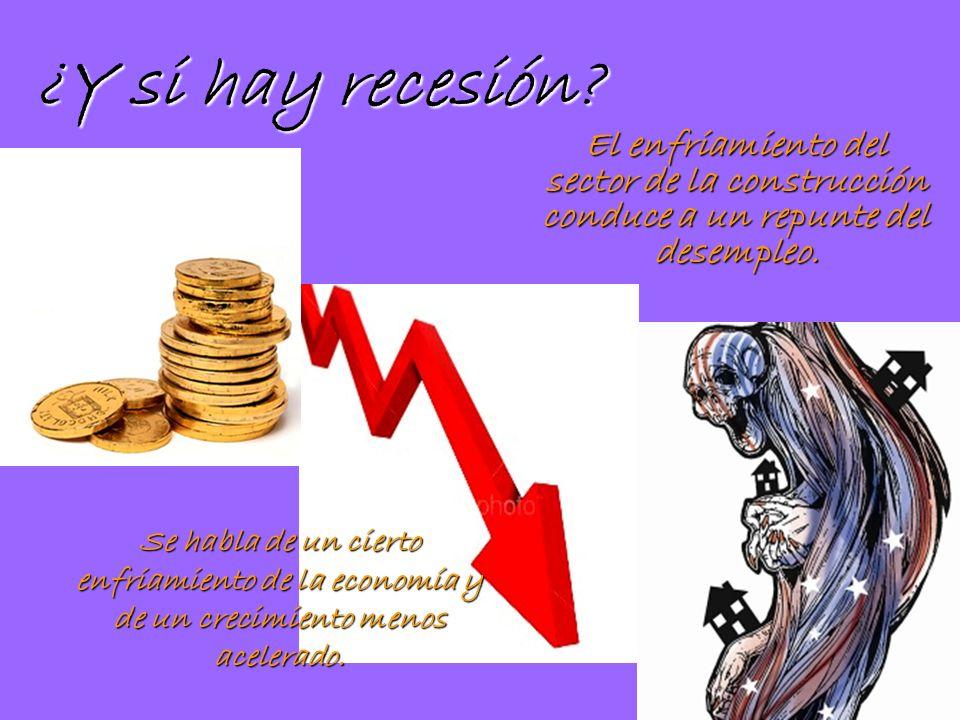 ¿Y si hay recesión.