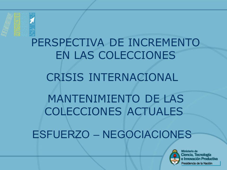PERSPECTIVA DE INCREMENTO EN LAS COLECCIONES CRISIS INTERNACIONAL MANTENIMIENTO DE LAS COLECCIONES ACTUALES ESFUERZO – NEGOCIACIONES