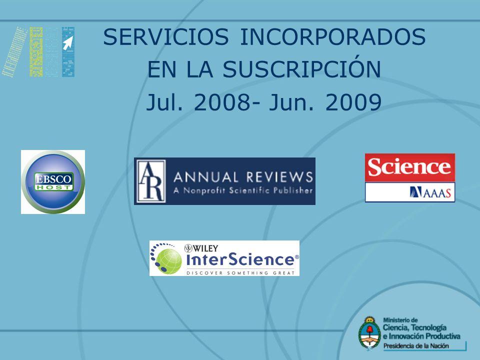 SERVICIOS INCORPORADOS EN LA SUSCRIPCIÓN Jul. 2008- Jun. 2009