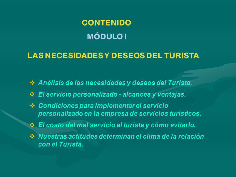 CONTENIDO Análisis de las necesidades y deseos del Turista. El servicio personalizado - alcances y ventajas. Condiciones para implementar el servicio