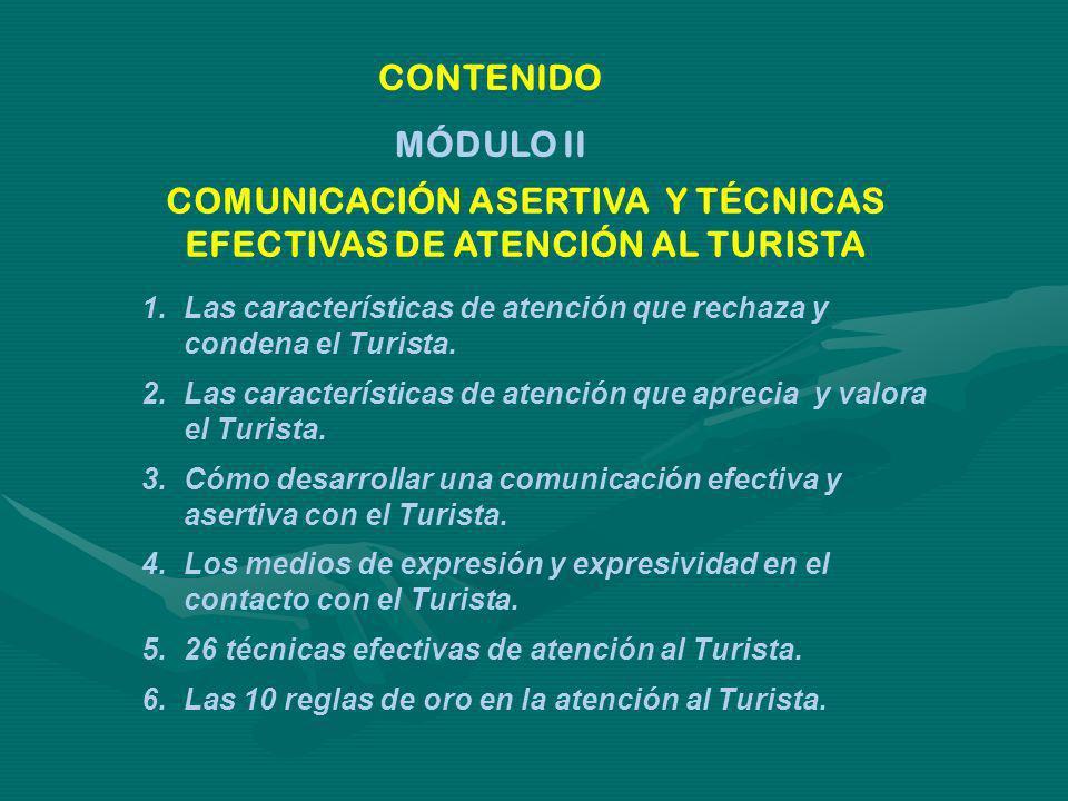 CONTENIDO 1.Las características de atención que rechaza y condena el Turista. 2.Las características de atención que aprecia y valora el Turista. 3.Cóm
