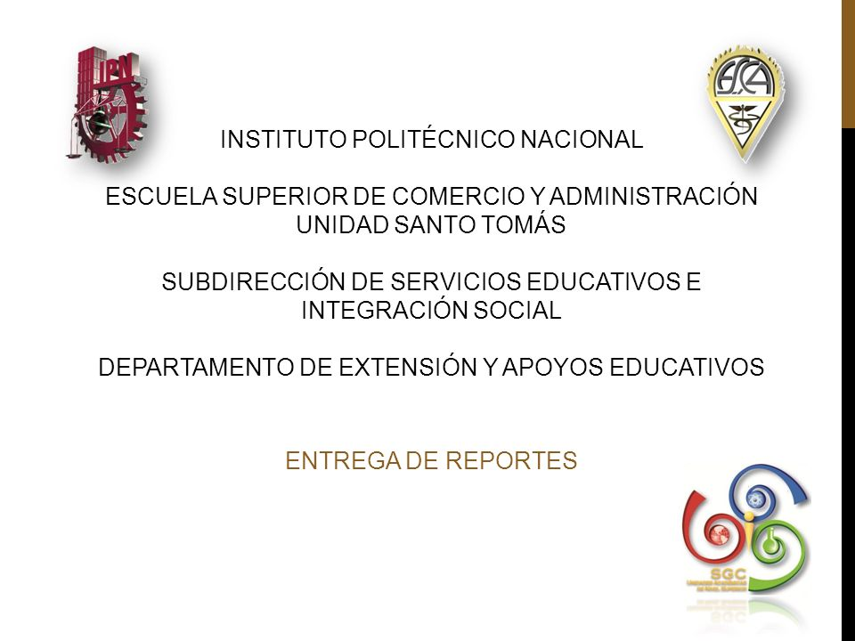 INSTITUTO POLITÉCNICO NACIONAL ESCUELA SUPERIOR DE COMERCIO Y ADMINISTRACIÓN UNIDAD SANTO TOMÁS SUBDIRECCIÓN DE SERVICIOS EDUCATIVOS E INTEGRACIÓN SOC