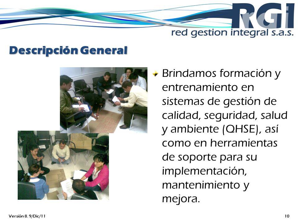 Descripción General Brindamos formación y entrenamiento en sistemas de gestión de calidad, seguridad, salud y ambiente (QHSE), así como en herramienta