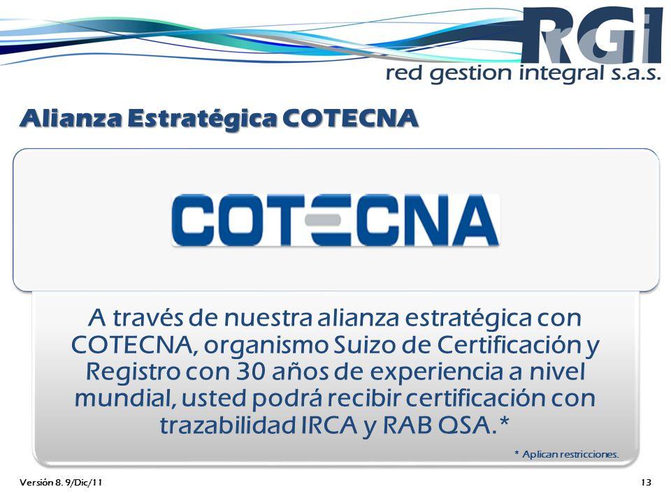 Alianza Estratégica COTECNA A través de nuestra alianza estratégica con COTECNA, organismo Suizo de Certificación y Registro con 30 años de experienci