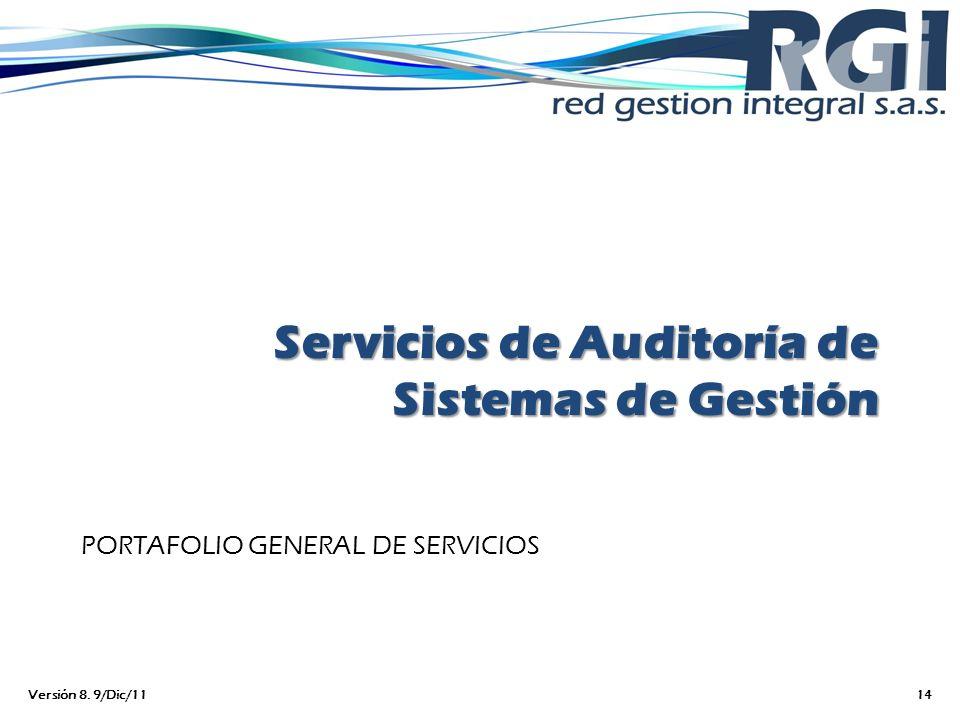 Servicios de Auditoría de Sistemas de Gestión PORTAFOLIO GENERAL DE SERVICIOS Versión 8. 9/Dic/1114