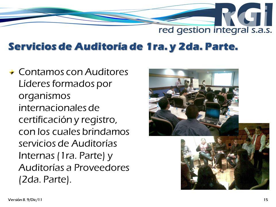 Servicios de Auditoría de 1ra. y 2da. Parte. Contamos con Auditores Líderes formados por organismos internacionales de certificación y registro, con l