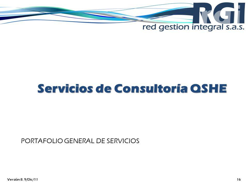Servicios de Consultoría QSHE PORTAFOLIO GENERAL DE SERVICIOS Versión 8. 9/Dic/1116