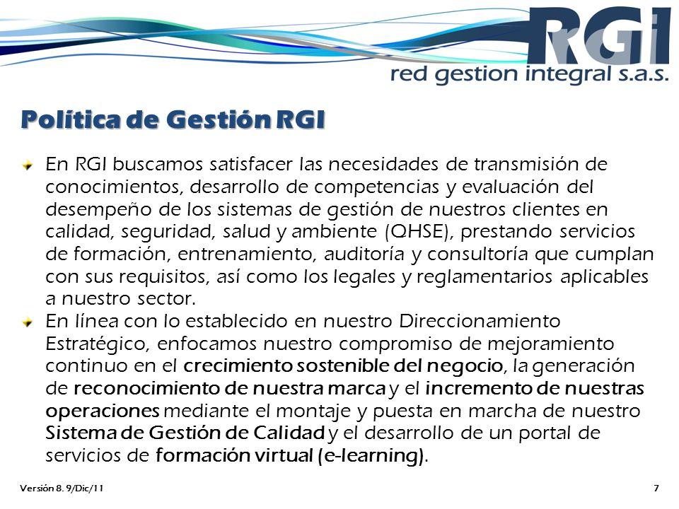 Política de Gestión RGI En RGI buscamos satisfacer las necesidades de transmisión de conocimientos, desarrollo de competencias y evaluación del desemp