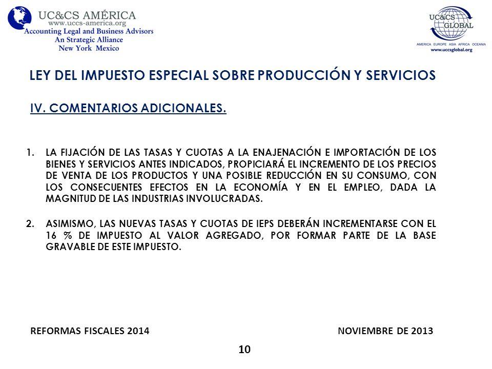 10 LEY DEL IMPUESTO ESPECIAL SOBRE PRODUCCIÓN Y SERVICIOS REFORMAS FISCALES 2014 NOVIEMBRE DE 2013 IV. COMENTARIOS ADICIONALES. 1.LA FIJACIÓN DE LAS T