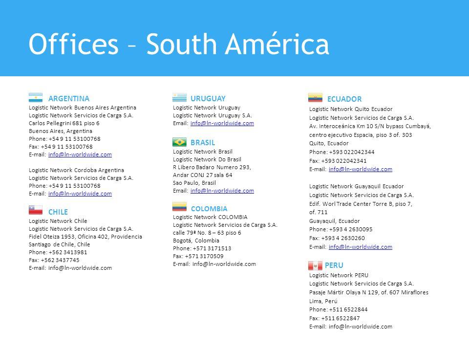 ARGENTINA Logistic Network Buenos Aires Argentina Logistic Network Servicios de Carga S.A. Carlos Pellegrini 681 piso 6 Buenos Aires, Argentina Phone: