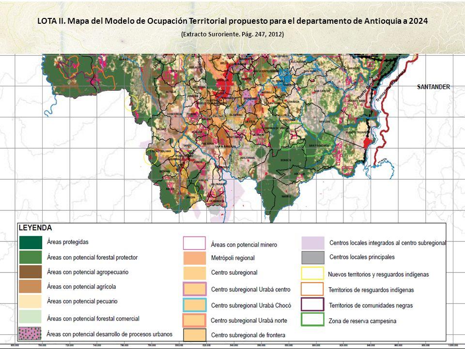 LOTA II. Mapa del Modelo de Ocupación Territorial propuesto para el departamento de Antioquia a 2024 (Extracto Suroriente. Pág. 247, 2012)