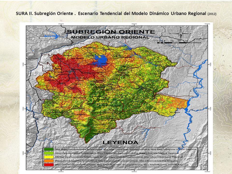 SURA II. Subregión Oriente. Escenario Tendencial del Modelo Dinámico Urbano Regional (2012)