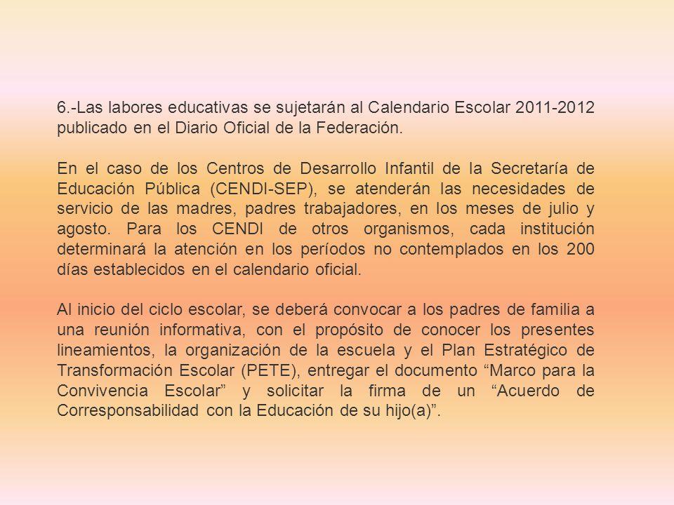 6.-Las labores educativas se sujetarán al Calendario Escolar 2011-2012 publicado en el Diario Oficial de la Federación. En el caso de los Centros de D