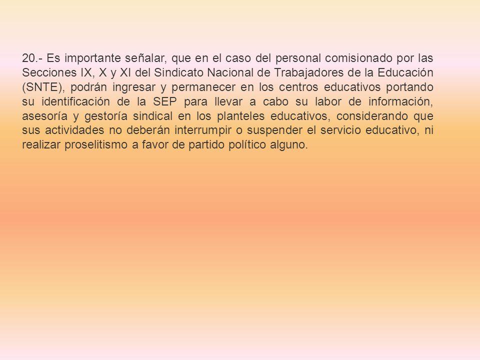 20.- Es importante señalar, que en el caso del personal comisionado por las Secciones IX, X y XI del Sindicato Nacional de Trabajadores de la Educació