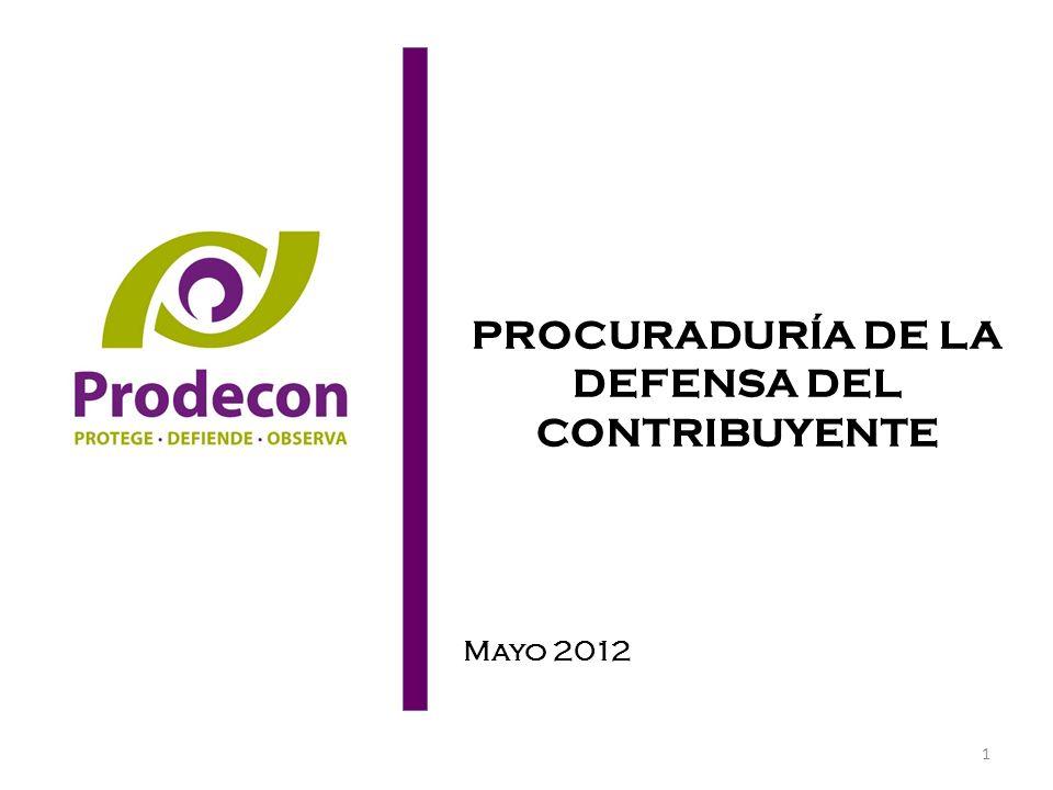 PROCURADURÍA DE LA DEFENSA DEL CONTRIBUYENTE Mayo 2012 1