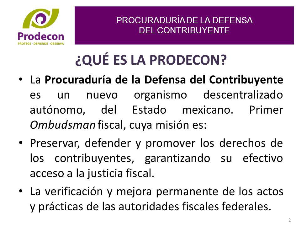 PROCURADURÍA DE LA DEFENSA DEL CONTRIBUYENTE 2 ¿QUÉ ES LA PRODECON.