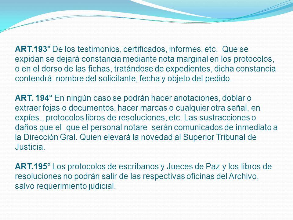 ART.193° De los testimonios, certificados, informes, etc.