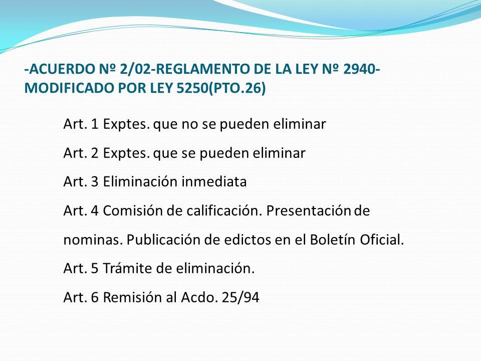 -ACUERDO Nº 2/02-REGLAMENTO DE LA LEY Nº 2940- MODIFICADO POR LEY 5250(PTO.26) Art.