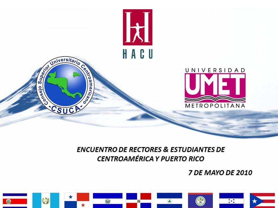 ENCUENTRO DE RECTORES & ESTUDIANTES DE CENTROAMÉRICA Y PUERTO RICO 7 DE MAYO DE 2010