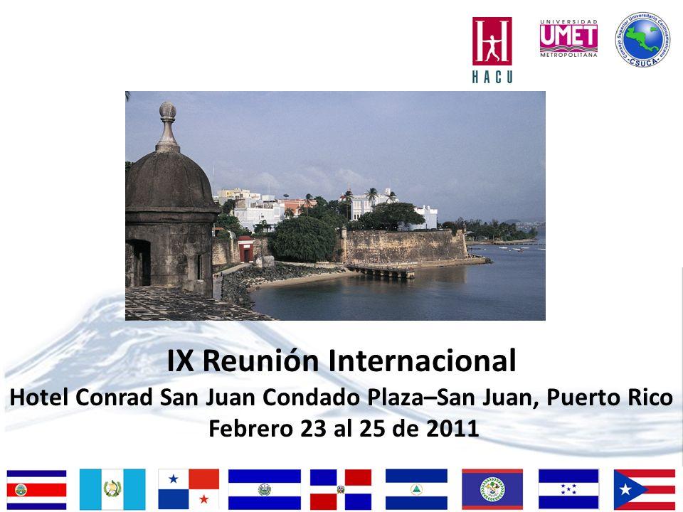 IX Reunión Internacional Hotel Conrad San Juan Condado Plaza–San Juan, Puerto Rico Febrero 23 al 25 de 2011
