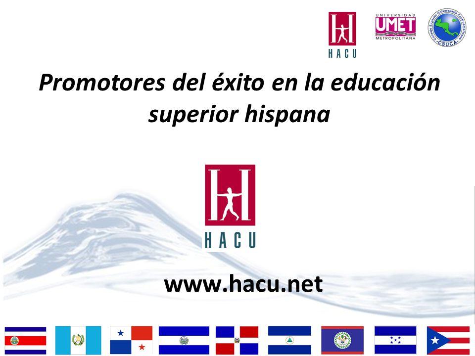 www.hacu.net Promotores del éxito en la educación superior hispana