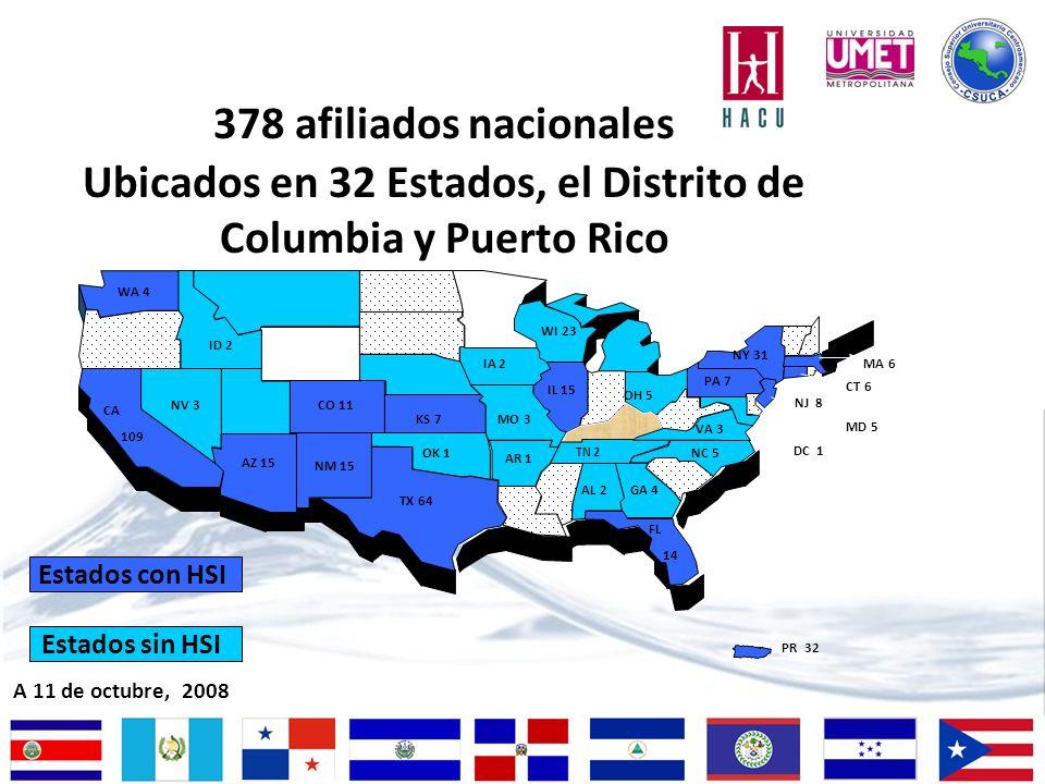 378 afiliados nacionales Ubicados en 32 Estados, el Distrito de Columbia y Puerto Rico A 11 de octubre, 2008 Estados con HSI Estados sin HSI