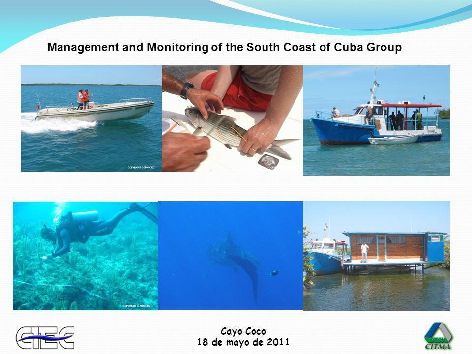 Cayo Coco 18 de mayo de 2011 Management and Monitoring of the South Coast of Cuba Group
