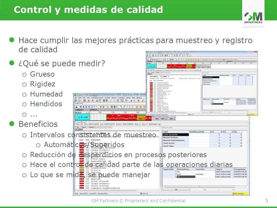5 OM Partners © Proprietary and Confidential 5 Control y medidas de calidad Hace cumplir las mejores prácticas para muestreo y registro de calidad ¿Qu