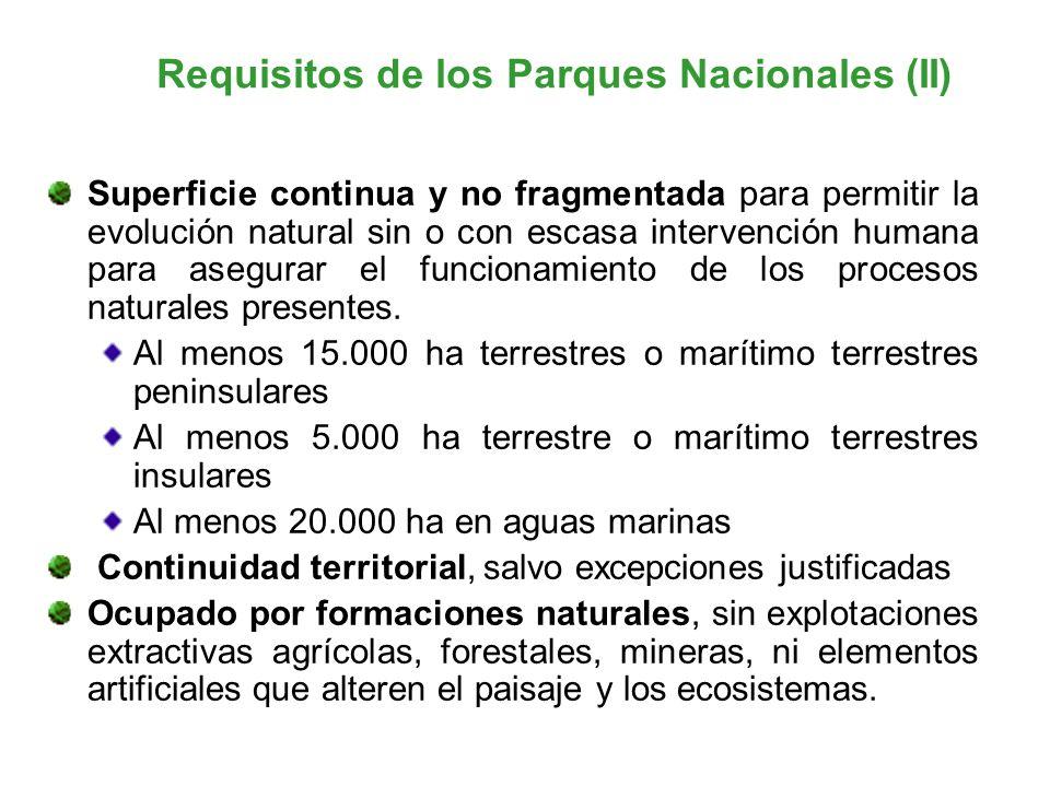 Requisitos de los Parques Nacionales (II) Superficie continua y no fragmentada para permitir la evolución natural sin o con escasa intervención humana