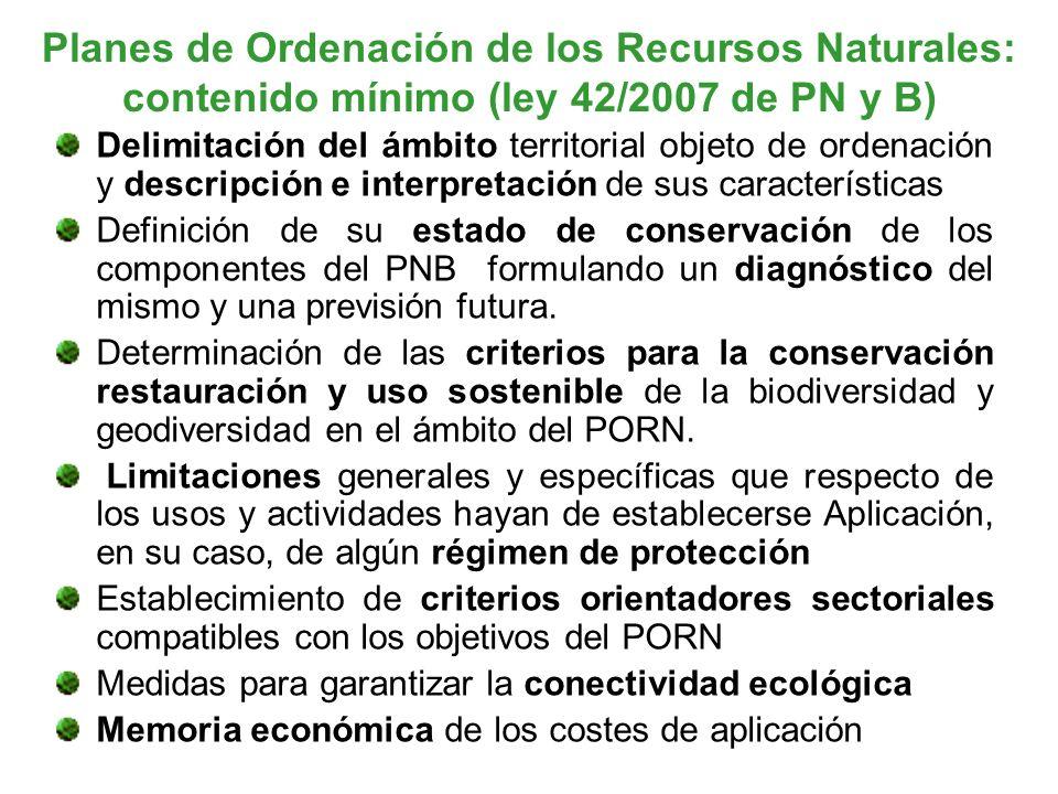 Planes de Ordenación de los Recursos Naturales: contenido mínimo (ley 42/2007 de PN y B) Delimitación del ámbito territorial objeto de ordenación y de