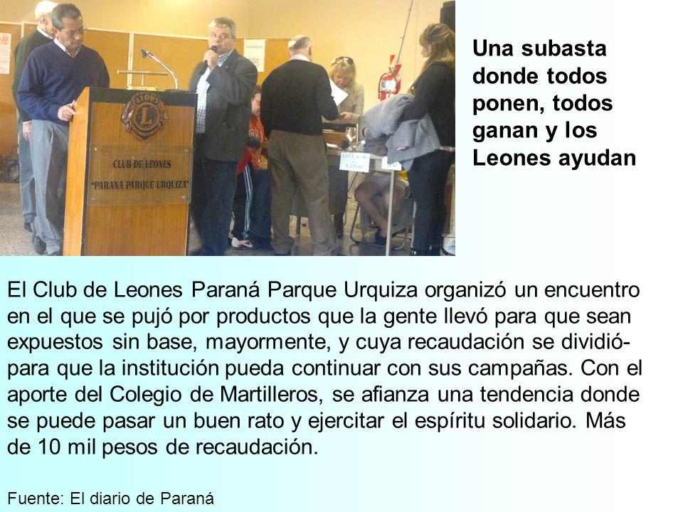 Una subasta donde todos ponen, todos ganan y los Leones ayudan Fuente: El diario de Paraná El Club de Leones Paraná Parque Urquiza organizó un encuent