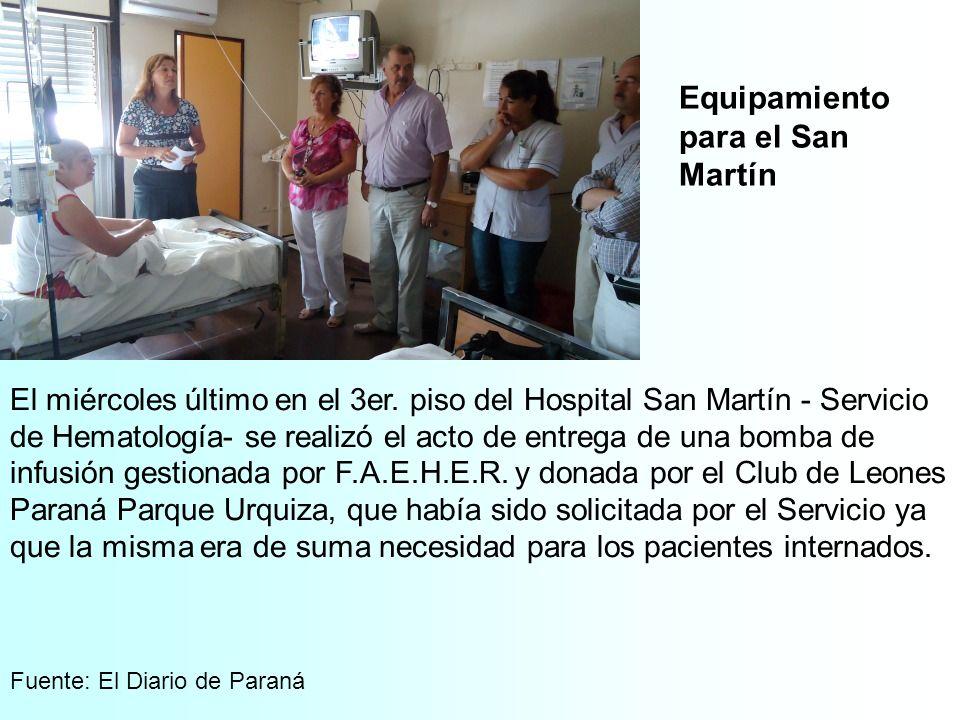 Equipamiento para el San Martín El miércoles último en el 3er. piso del Hospital San Martín - Servicio de Hematología- se realizó el acto de entrega d