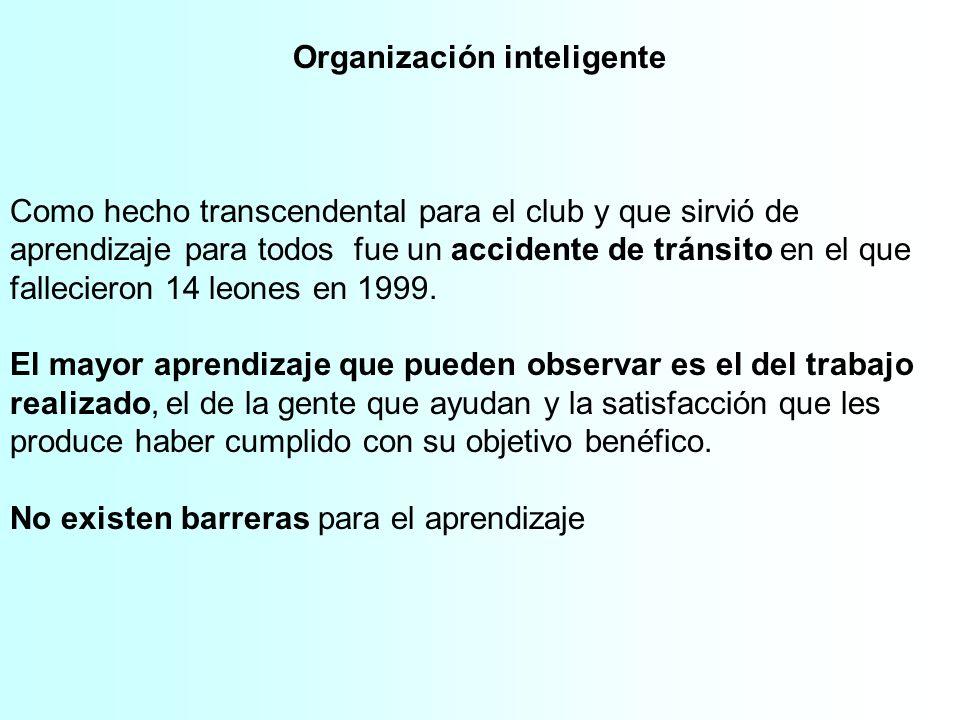 Organización inteligente Como hecho transcendental para el club y que sirvió de aprendizaje para todos fue un accidente de tránsito en el que fallecie