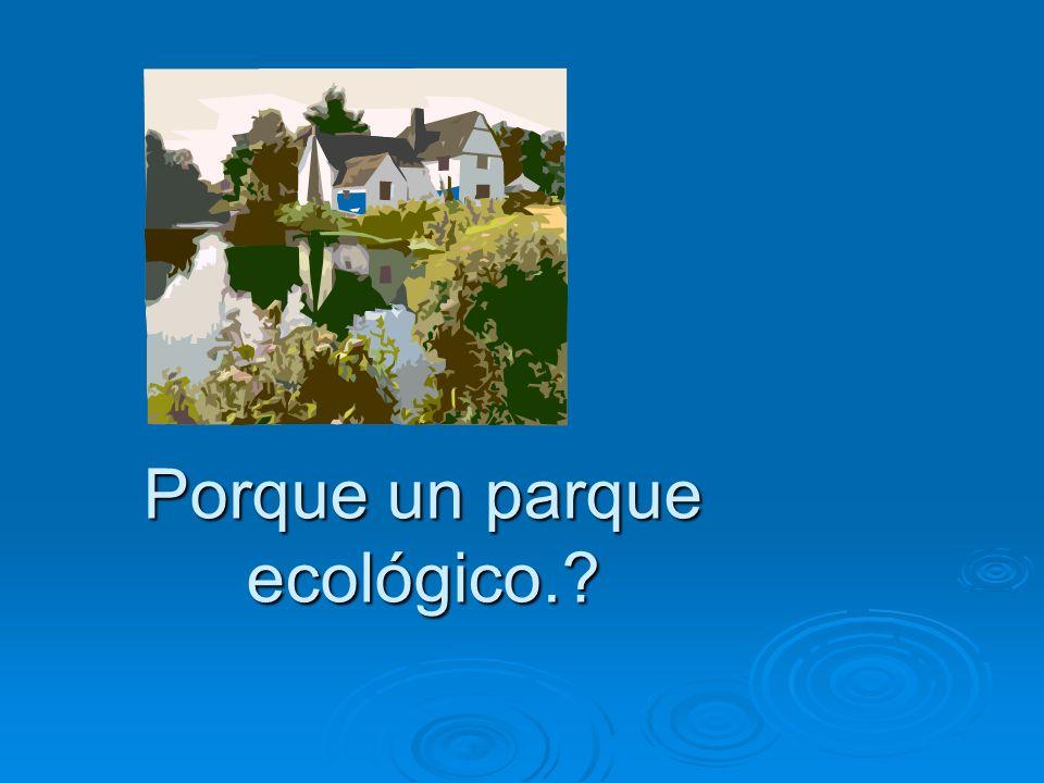 PROPUESTA DE PROYECTO. PARQUE ECOLOGICO DE IRAPUATO.