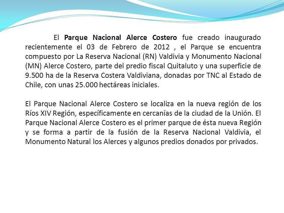 El Parque Nacional Alerce Costero fue creado inaugurado recientemente el 03 de Febrero de 2012, el Parque se encuentra compuesto por La Reserva Nacion