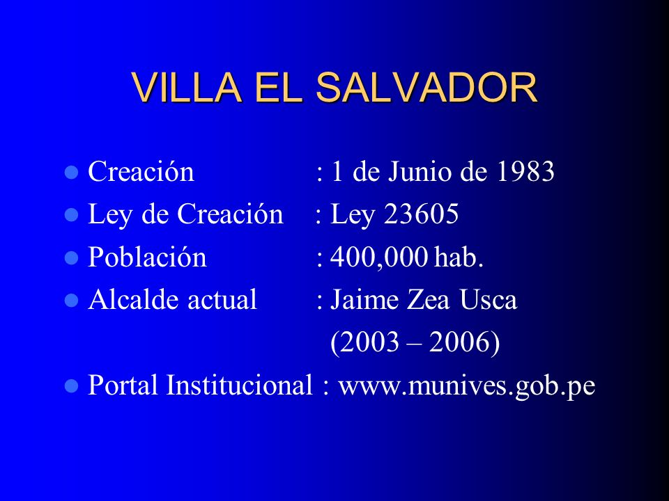 Creación :1 de Junio de 1983 Ley de Creación :Ley 23605 Población :400,000 hab. Alcalde actual :Jaime Zea Usca (2003 – 2006) Portal Institucional : ww
