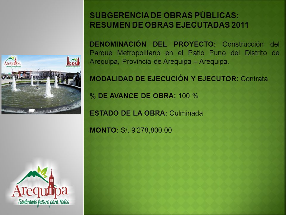 SUBGERENCIA DE OBRAS PÚBLICAS: RESUMEN DE OBRAS EJECUTADAS 2011 DENOMINACIÓN DEL PROYECTO: Mejoramiento y puesta en valor de las calles Pizarro y Colón, Arequipa.