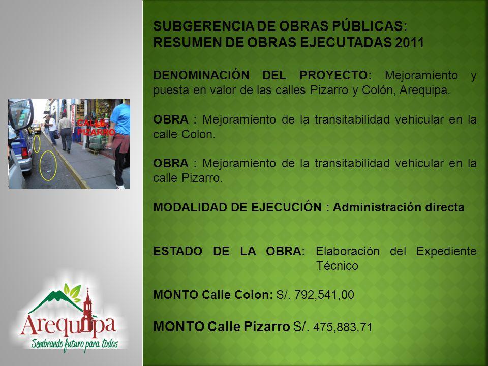 SUBGERENCIA DE OBRAS PÚBLICAS: RESUMEN DE OBRAS EJECUTADAS 2011 DENOMINACIÓN DEL PROYECTO: Mejoramiento de las calles Melgar, cuadras 1,2,3,4 y Zela, cuadras 1,4 en el Distrito de Arequipa.