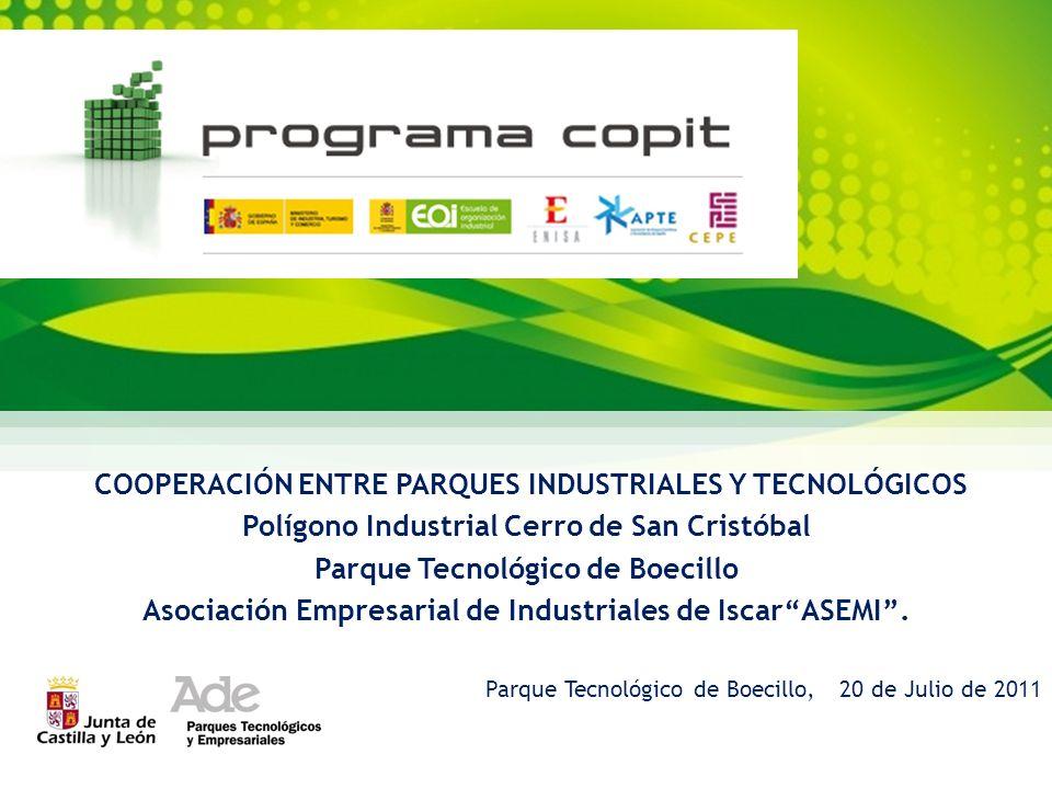 COOPERACIÓN ENTRE PARQUES INDUSTRIALES Y TECNOLÓGICOS Polígono Industrial Cerro de San Cristóbal Parque Tecnológico de Boecillo Asociación Empresarial